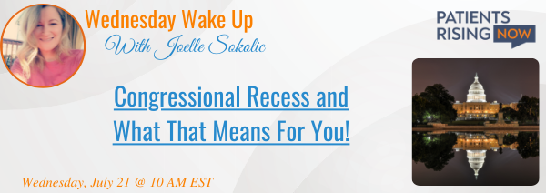 Wednesday Wake-Up: Congressional Recess and What That Means For You!